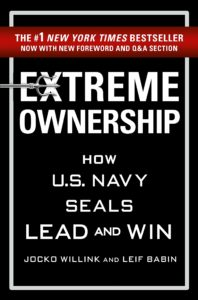 Extreme Ownership: How U.S. Navy SEALs Lead and Win by Willink and Babin