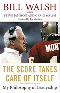 The Score Takes Care of Itself: My Philosophy of Leadership by Walsh, Jamison, and Walsh