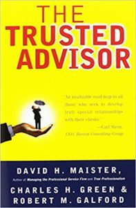 The Trusted Advisor by David H. Maister, Charles H. Green, Robert M. Galford