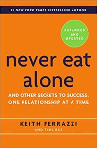 Never Eat Alone by Keith Ferrazzi, Tahl Raz