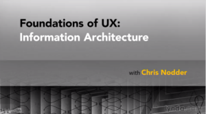 UX Foundations: Information Architecture by Lynda