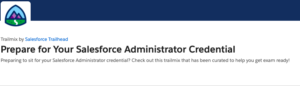 Prepare for Your Salesforce Administrator Credential