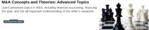 Mergers & Acquisitions Concepts and Theories: Advanced Topics