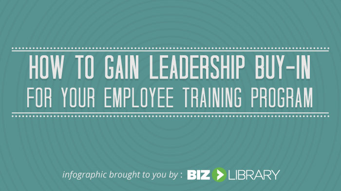 How to Gain Leadership Buy In For Your Training Program
