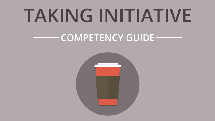 Taking Initiative competency guide