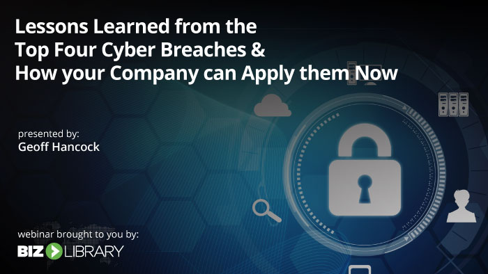 Lessons Learned from the Top Four Cyber Security Breaches