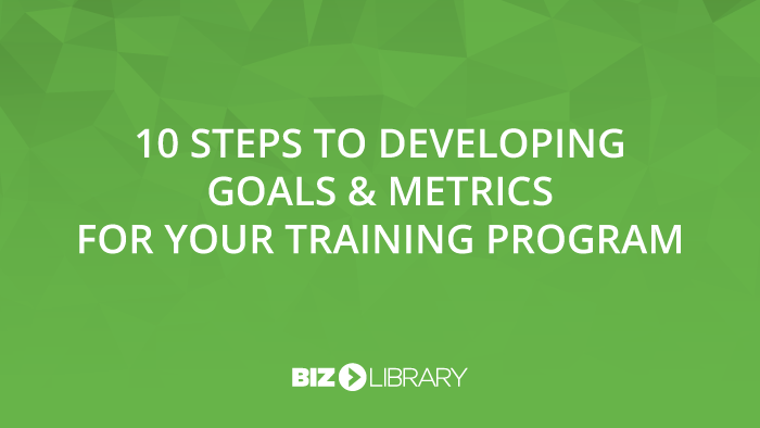 10 Steps to Developing Goals and Metrics for Your Employee Training Program