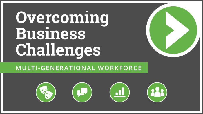 Overcoming Business Challenges: Multi-Generational Workforce