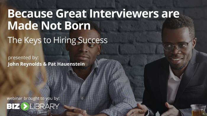 Webinar: Because Great Interviewers Are Made, Not Born: The Key to Hiring Success