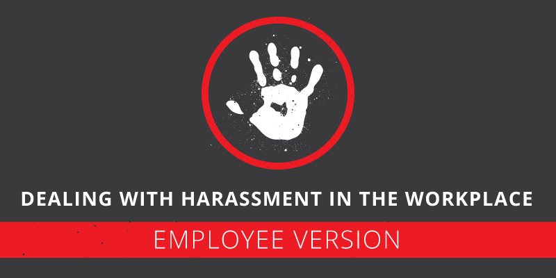 Dealing With Harassment in the Workplace: Employee Version