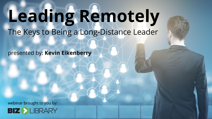 Leading Remotely: The Keys to Being a Long Distance Leader Webinar