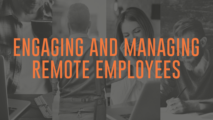 Infographic: Engaging and Managing Remote Employees