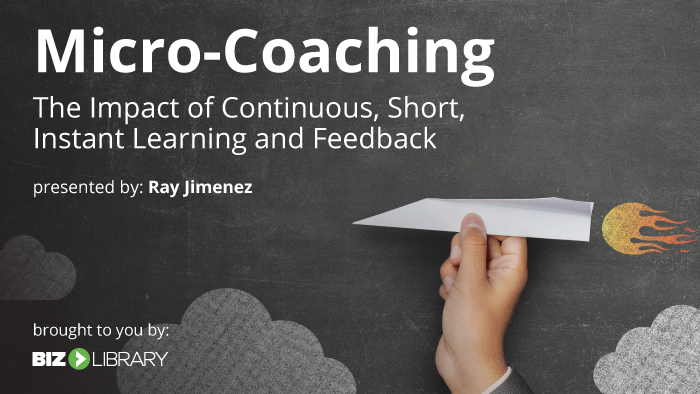 Micro-Coaching: The Impact of Continuous, Short and Instant Learning and Feedback