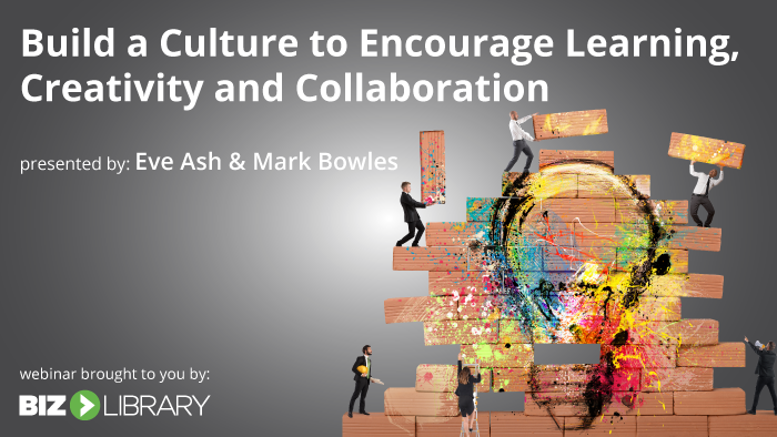 Build a Culture to Encourage Learning, Creativity and Collaboration