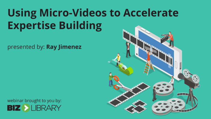 micro-videos to accelerate expertise building webinar