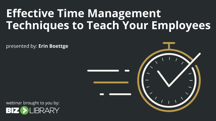 Effective Time Management Techniques to Teach Your Employees