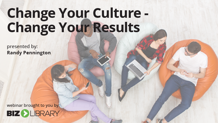 Change Your Culture – Change Your Results™