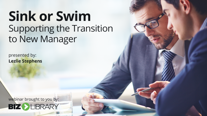 Webinar: Sink or Swim: Supporting the Transition to New Manager