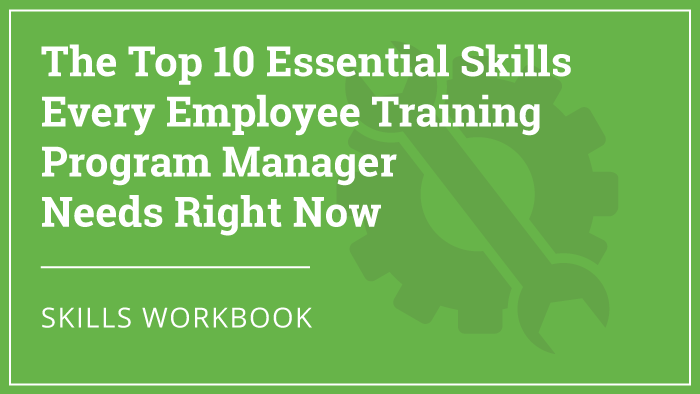 The Top 10 Essential Skills for Training Program Managers