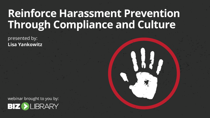 Webinar: Reinforce Harassment Prevention Through Compliance and Culture