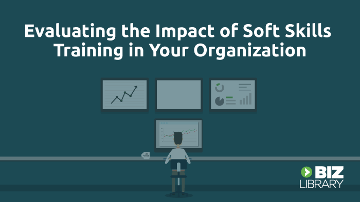 Evaluating the Impact of Soft Skills Training in Your Organization