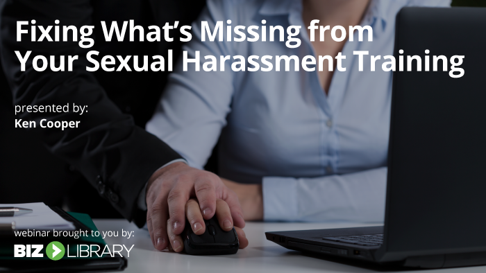 Fixing What's Missing from Your Sexual Harassment Training