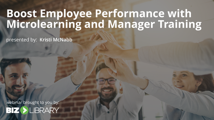 Webinar: Boost Employee Performance with Microlearning and Manager Training