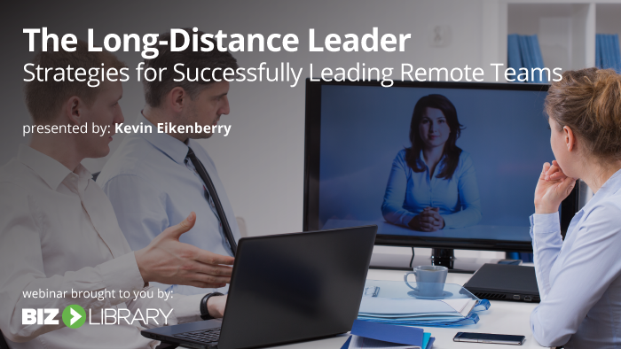 The Long-Distance Leader – Strategies for Successfully Leading Remote Teams