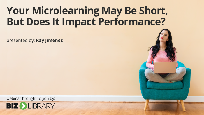 Your Microlearning May Be Short, But Does It Impact Performance?