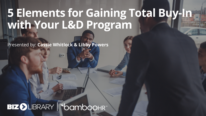 5 Elements for Gaining Total Buy-In with Your L&D Program