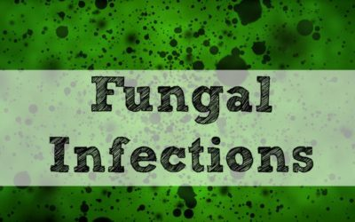 Fungal Infections- Candida, Candidiasis