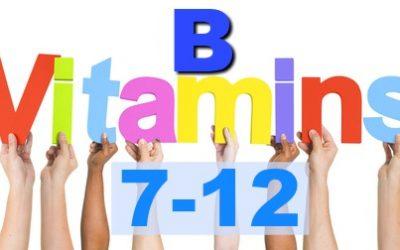 90 Essential Nutrients- Part 3: B Vitamins (7-12)