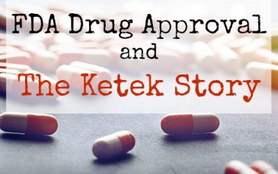 FDA Drug Approval and The Ketek Story
