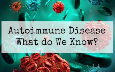 Autoimmune Disease (Part I)