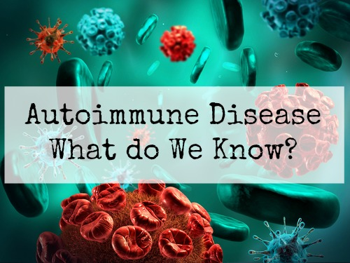 Autoimmune Disease (Part I)