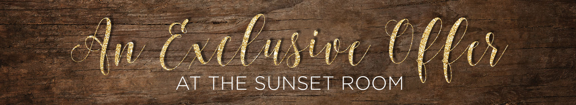 sunsetroom_wp_exclusive offer banner