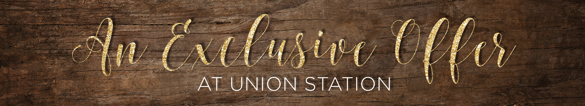 unionstation_exclusive offer banner