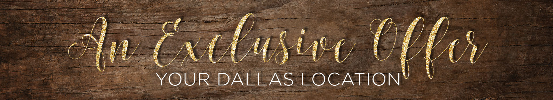 yourdallaslocation_wp_exclusive offer banner