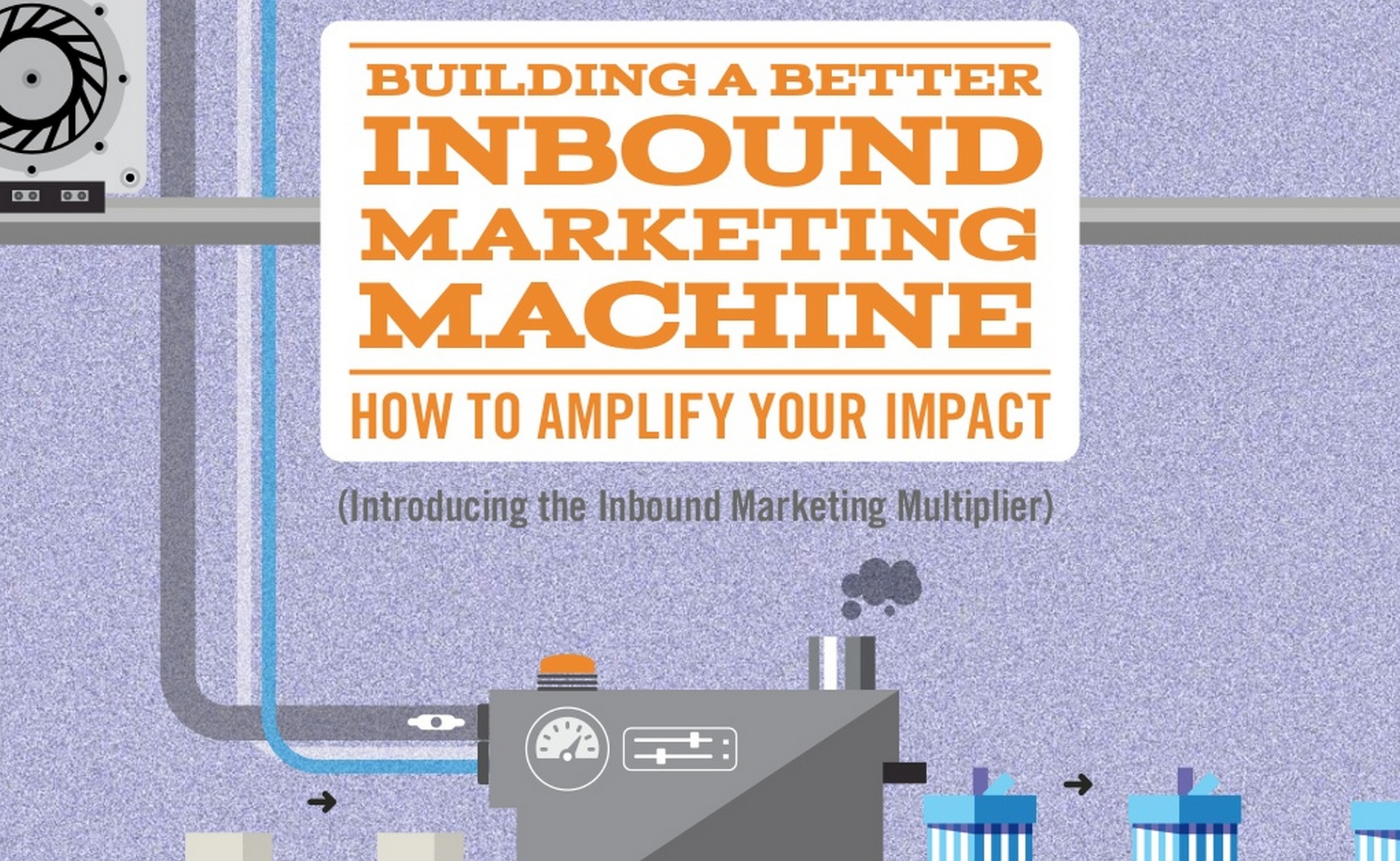 Presentation: How To Build a Better Inbound Marketing Machine: A Blueprint for Success