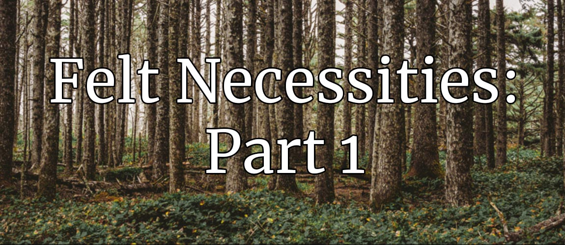 Felt Necessities: Engines of Forest Policy