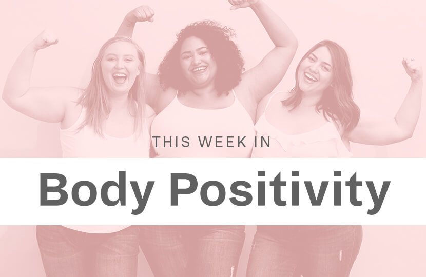 this week in body positivity