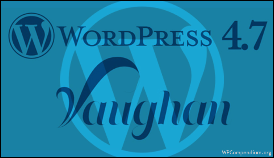 WordPress 4.7 Vaughan