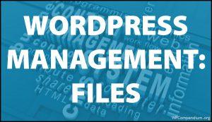 WordPress Management Tutorials - WordPress File Management