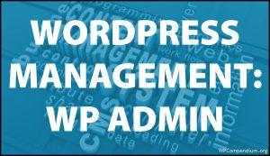 WordPress Management Tutorials - WordPress Administration