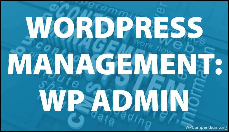 WordPress Management Tutorials - WordPress Administration