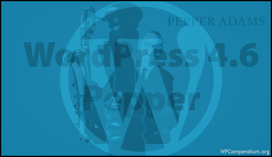 WordPress 4.6 – Pepper