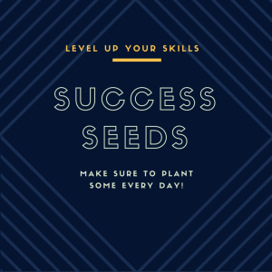 Plant Success Seeds Every Day