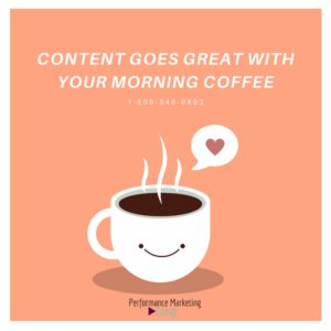 Content Goes Great with Your Morning Coffee