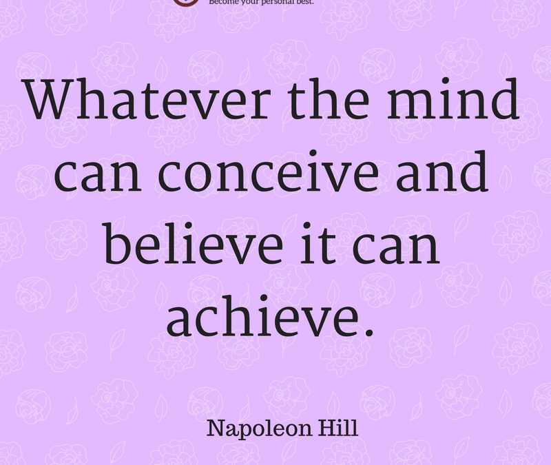 Whatever the Mind Can Conceive and Believe It Can Achieve Quotes