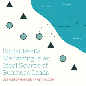 Social Media Marketing Is an Ideal Source of Business Leads